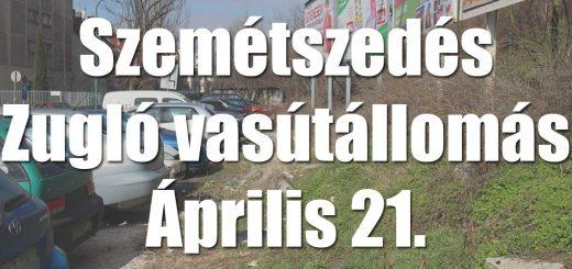 Szemétszedés Zugló vasútállomás környékén április 21-én