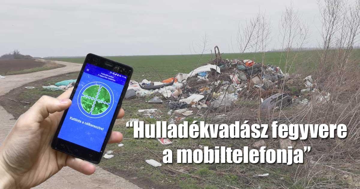 Hulladékvadász fegyvere a mobiltelefonja