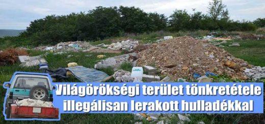 Több száz tonna hulladék a rátkai világörökségi területen