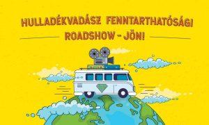 HULLADÉKVADÁSZ Fenntarthatósági Roadshow - JÖN!